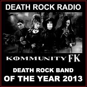 Kommunity FK~Chosen As Deathrock Radio's 'Band Of The Year 2013'